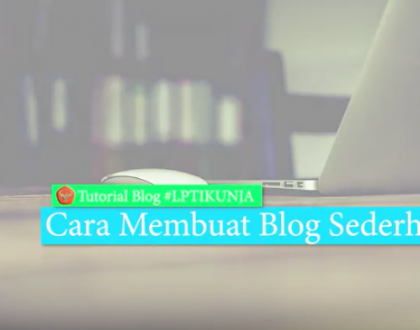 TUTORIAL MEMBUAT BLOG SEDERHANA (LPTIK UNJA)